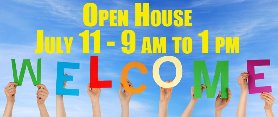 Open House Juy 11 from 9 am to 1 pm